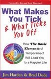 What Makes You Tick and What Ticks You Off, Jim Harden and Brad Dude, 0982461100