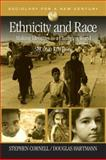 Ethnicity and Race : Making Identities in a Changing World, Cornell, Stephen and Hartmann, Douglas, 1412941105