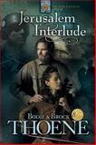 Jerusalem Interlude, Bodie Thoene and Brock Thoene, 1414301103
