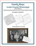 Family Maps of Leake County, Mississippi, Deluxe Edition : With Homesteads, Roads, Waterways, Towns, Cemeteries, Railroads, and More, Boyd, Gregory A., 1420311107