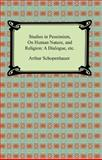 Studies in Pessimism, on Human Nature, and Religion, Arthur Schopenhauer, 1420931105