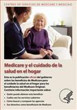 Medicare y el Cuidado de la Salud en el Hogar, U. S. Department Human Services and Centros de Medicare y Medicaid, 1493511106