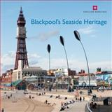 Blackpool's Seaside Heritage, Allan Brodie and Matthew Whitfield, 1848021100