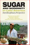Sugar and Modernity : Interdisciplinary Perspectives, Vinicius De Carvalho, 8771241108