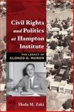 Civil Rights and Politics at Hampton Institute : The Legacy of Alonzo G. Moron, Zaki, Hoda, 0252031105