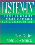 Listen-In' : Speaking Listening Attack Strategies for Students of ESL, Gabler, Burt and Scholnick, Nadia F., 031211110X