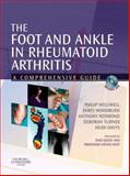 The Foot and Ankle in Rheumatoid Arthritis : A Comprehensive Guide, Helliwell, Philip and Davys, Heidi, 0443101108