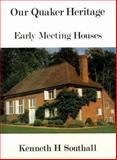Our Quaker Heritage, Southall, Kenneth H., 0852451105