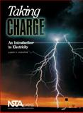 Taking Charge : An Introduction to Electricity, Schafer, Larry, 0873551109