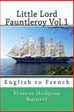 Little Lord Fauntleroy Vol. 1, Frances Hodgson Burnett, 1493671103