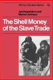 The Shell Money of the Slave Trade 9780521541107