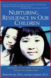Nurturing Resilience in Our Children : Answers to the Most Important Parenting Questions, Goldstein, Sam and Brooks, Robert B., 0658021109
