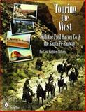 Touring the West with the Fred Harvey and Co. and the Santa Fe Railway, Nickens Paul and Kathleen Nickens, 0764331108