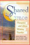Shared Grace : Therapists and Clergy Working Together, Marion Bilich, Susan Bonfiglio, Steven Carlson, 0789011107