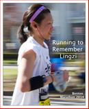 Running to Remember Lingzi : Boston Marathon 2014,, 0990361101