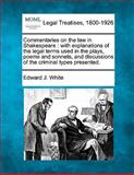 Commentaries on the Law in Shakespeare, Edward J. White, 1140671103