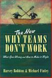 New Why Teams Don't Work, Harvey Robbins and Michael Finley, 1576751104