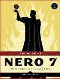 The Book of Nero 7 : CD and DVD Burning Made Easy, Wang, Wallace, 1593271107