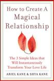 How to Create a Magical Relationship, Ariel Kane and Shya Kane, 0071601104