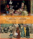 The Poetics and Politics of Place : Ottoman Istanbul and British Orientalism, , 0295991100