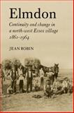 Elmdon : Continuity and Change in a North-West Essex Village 1861-1964, Robin, Jean, 0521081106
