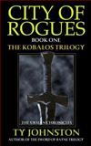 City of Rogues: Book I of the Kobalos Trilogy, Ty Johnston, 1482521105
