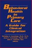 Behavioral Health in Primary Care : A Guide for Clinical Integration, Neil J. Baker, 1887841105