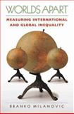 Worlds Apart - Measuring International and Global Inequality, Milanovic, Branko, 0691121109