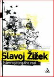 Interrogating the Real : Selected Writings, Zizek, Slavoj and Butler, Rex, 0826471102