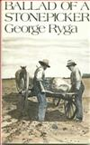 Ballad of a Stonepicker, George Ryga, 0889221103
