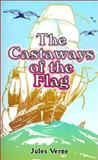 The Castaways of the Flag, Jules Verne, 0898751101