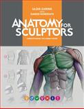 Anatomy for Sculptors : Understanding the Human Form, Zarins, Uldis, 0990341100