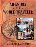 Memoirs of a World Traveler, Michael D. Mosley, 1477111107