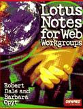 Lotus Notes for Web Workgroups, Dale, Robert and Opyt, Barbara, 1566901103