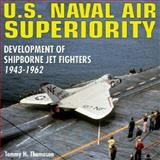 U. S. Naval Air Superiority, Tommy H. Thomason, 1580071104