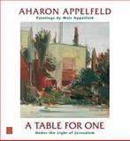 A Table for One, Aharon Appelfeld, 1592641105