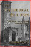 The Cathedral Builders, Leader Scott, 1613421109