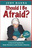 Should I Be Afraid, Judy Hanna, 1633081109