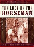 The Luck of the Horseman, Bill Gallaher, 1926741102