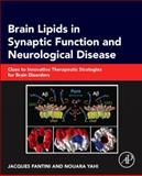 Brain Lipids in Synaptic Function and Neurological Disease : Clues to Innovative Therapeutic Strategies for Brain Disorders, Fantini, Jacques and Yahi, Nouara, 0128001119
