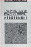 The Practice of Psychological Assessment, Tallent, Norman, 013678111X