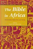 The Bible in Africa : Transactions, Trajectories, and Trends, , 0391041118