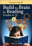 Build the Brain for Reading, Grades 4-12, Nevills, Pamela, 1412961114