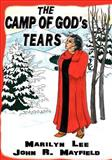The Camp of Gods Tears, Marilyn Lee and John Mayfield, 146635111X