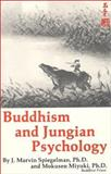Buddhism and Jungian Psychology, Spiegelman, J. Marvin and Miyuki, Mokusen, 1561841110