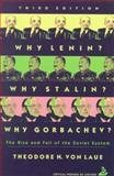 Why Lenin? Why Stalin? Why Gorbachev? : The Rise and Fall of the Soviet System, Von Laue, Theodore H., 0065011112