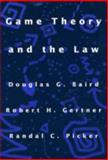 Game Theory and the Law, Baird, Douglas G. and Gertner, Robert H., 0674341112