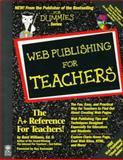Web Publishing for Teachers 9780764501111