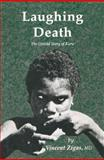Laughing Death : The Untold Story of Kuru, Zigas, Vincent, 089603111X