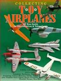 Collecting Toy Airplanes, Ron Smith, 0896891119